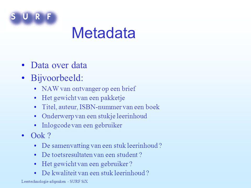 Metadata Data over data Bijvoorbeeld: Ook