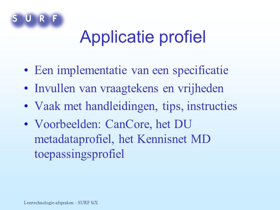 Applicatie profiel Een implementatie van een specificatie