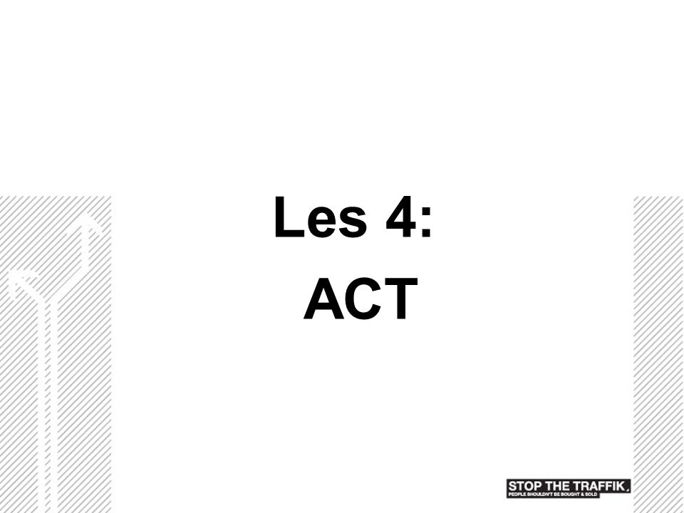 Les 4: ACT