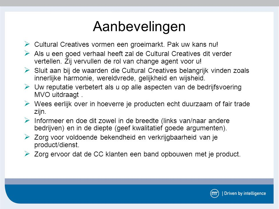 Aanbevelingen Cultural Creatives vormen een groeimarkt. Pak uw kans nu!