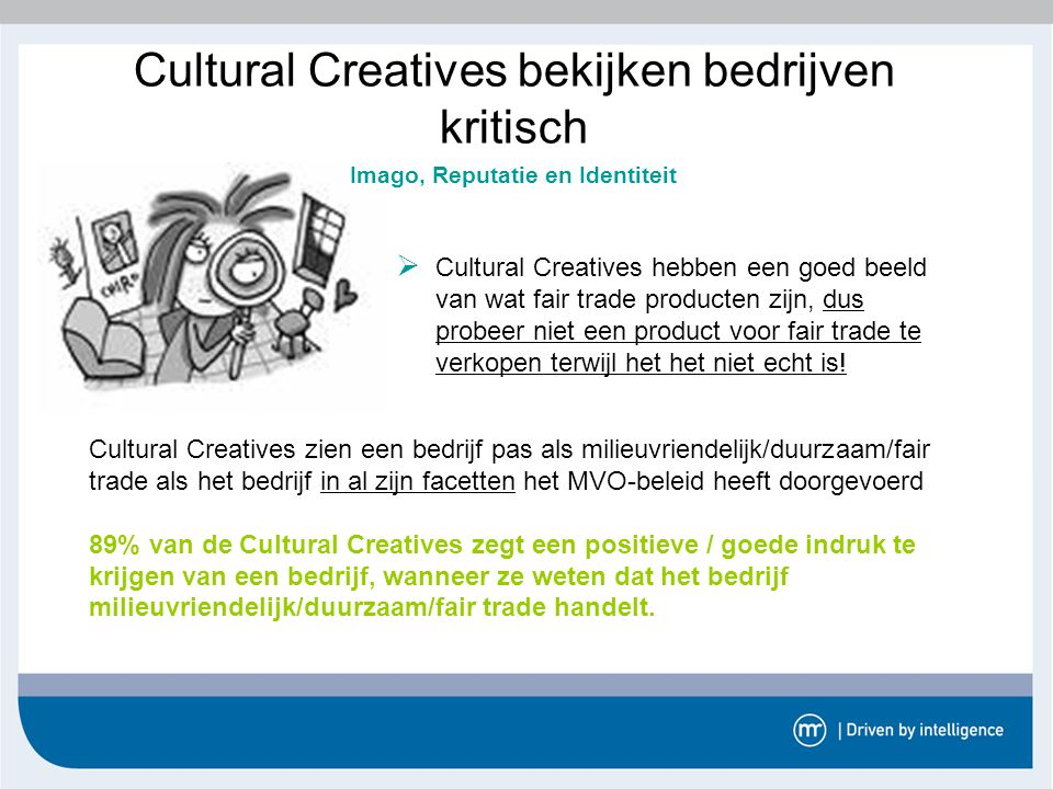 Cultural Creatives bekijken bedrijven kritisch