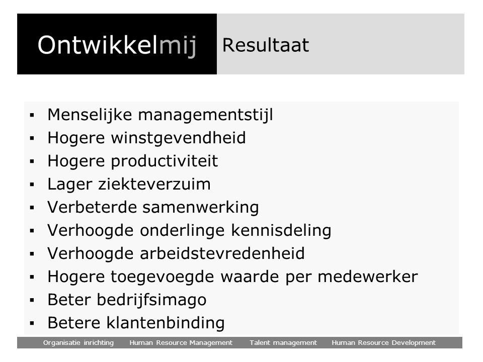 Resultaat Menselijke managementstijl Hogere winstgevendheid