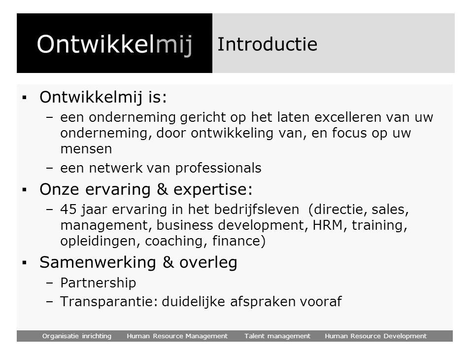 Introductie Ontwikkelmij is: Onze ervaring & expertise: