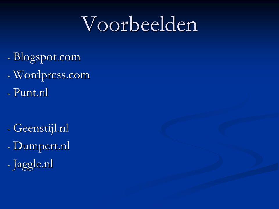 Blogspot.com Wordpress.com Punt.nl Geenstijl.nl Dumpert.nl Jaggle.nl