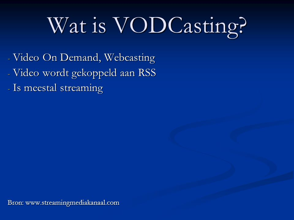 Wat is VODCasting Video On Demand, Webcasting