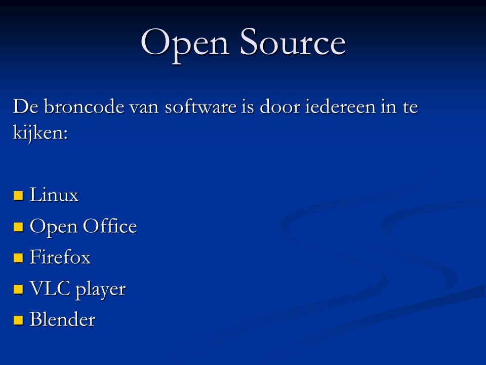 Open Source De broncode van software is door iedereen in te kijken: