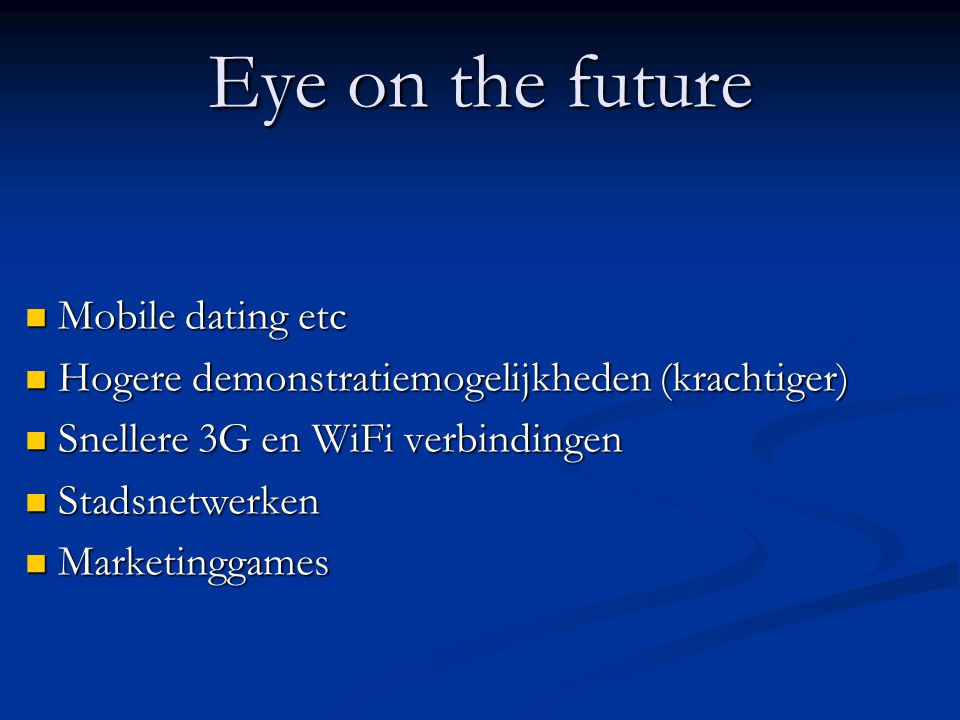 Eye on the future Mobile dating etc