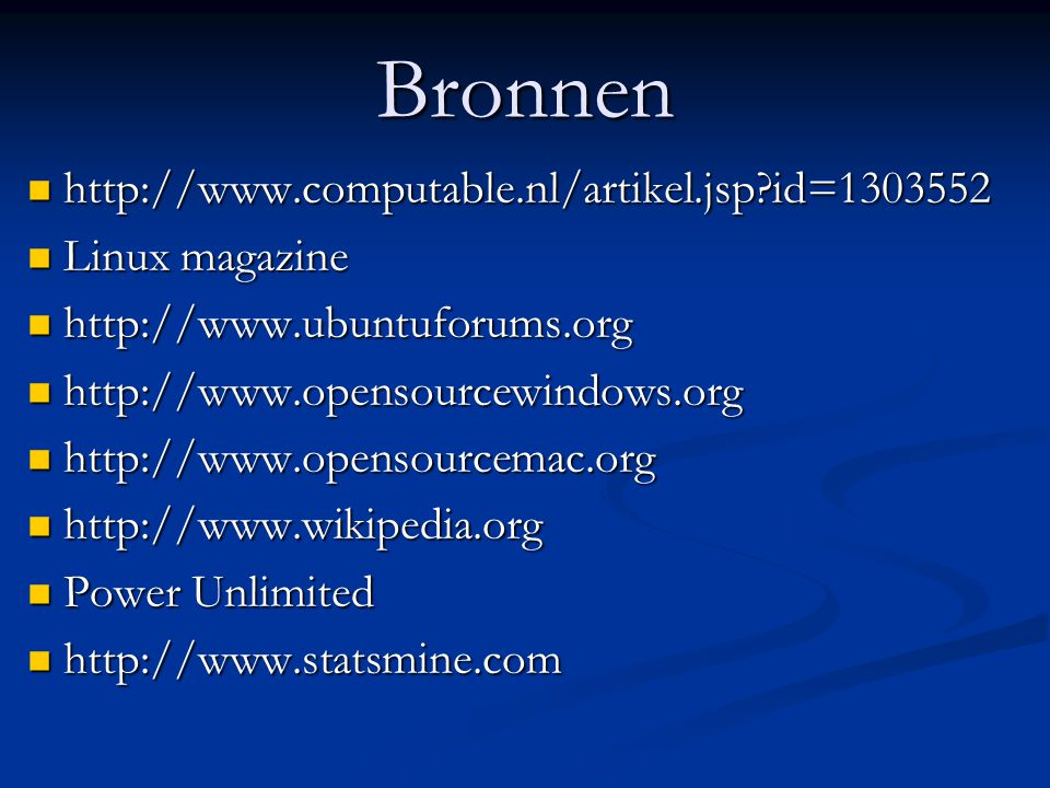 Bronnen http://www.computable.nl/artikel.jsp id=1303552 Linux magazine