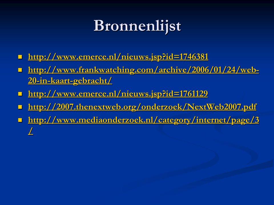 Bronnenlijst http://www.emerce.nl/nieuws.jsp id=1746381