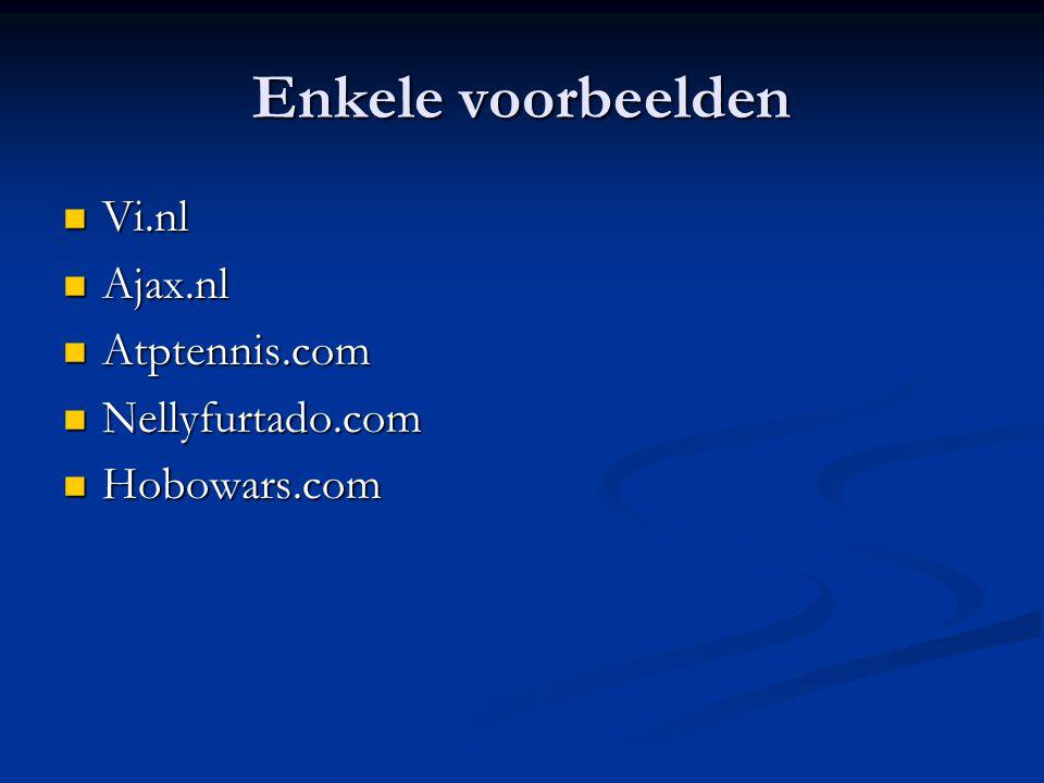 Enkele voorbeelden Vi.nl Ajax.nl Atptennis.com Nellyfurtado.com