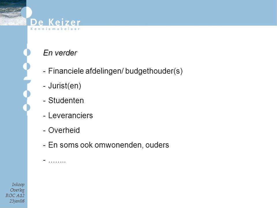Financiele afdelingen/ budgethouder(s) Jurist(en) Studenten