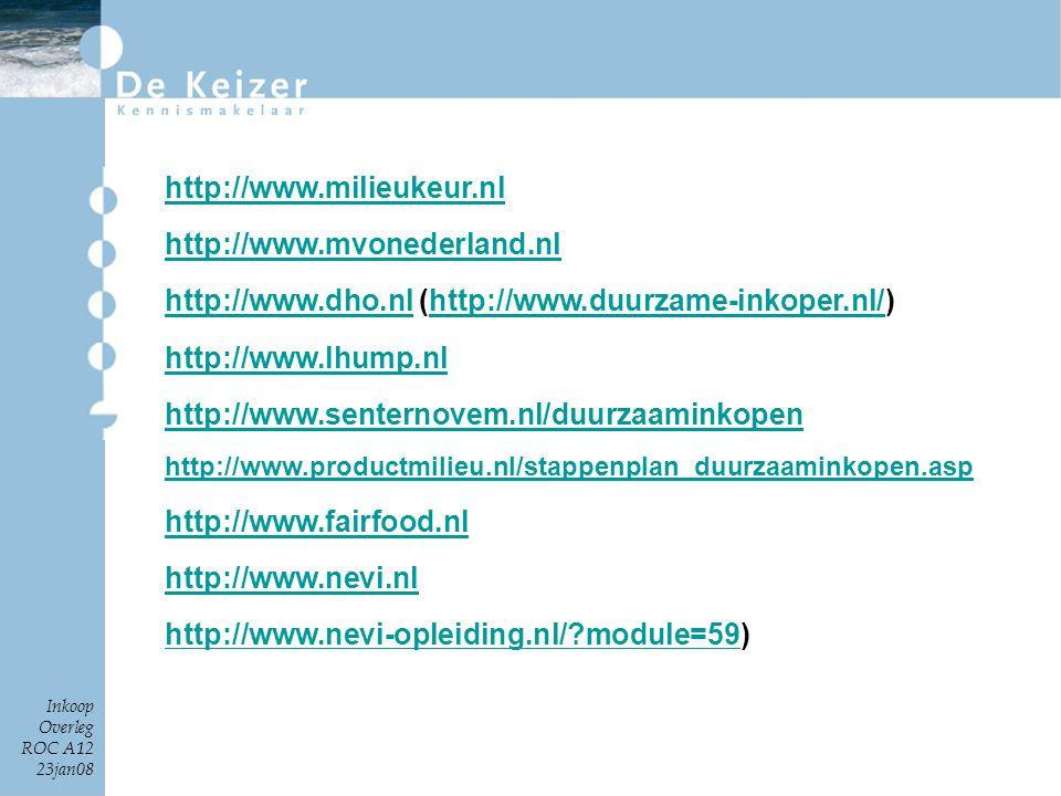 http://www.dho.nl (http://www.duurzame-inkoper.nl/)