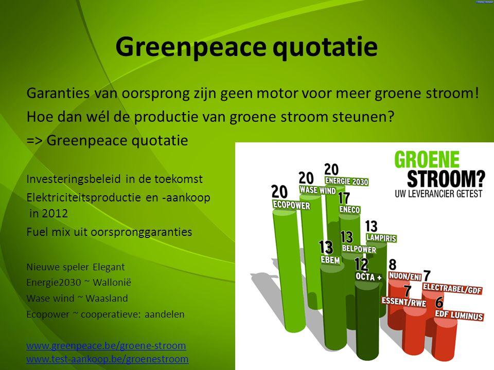 Greenpeace quotatie Garanties van oorsprong zijn geen motor voor meer groene stroom! Hoe dan wél de productie van groene stroom steunen
