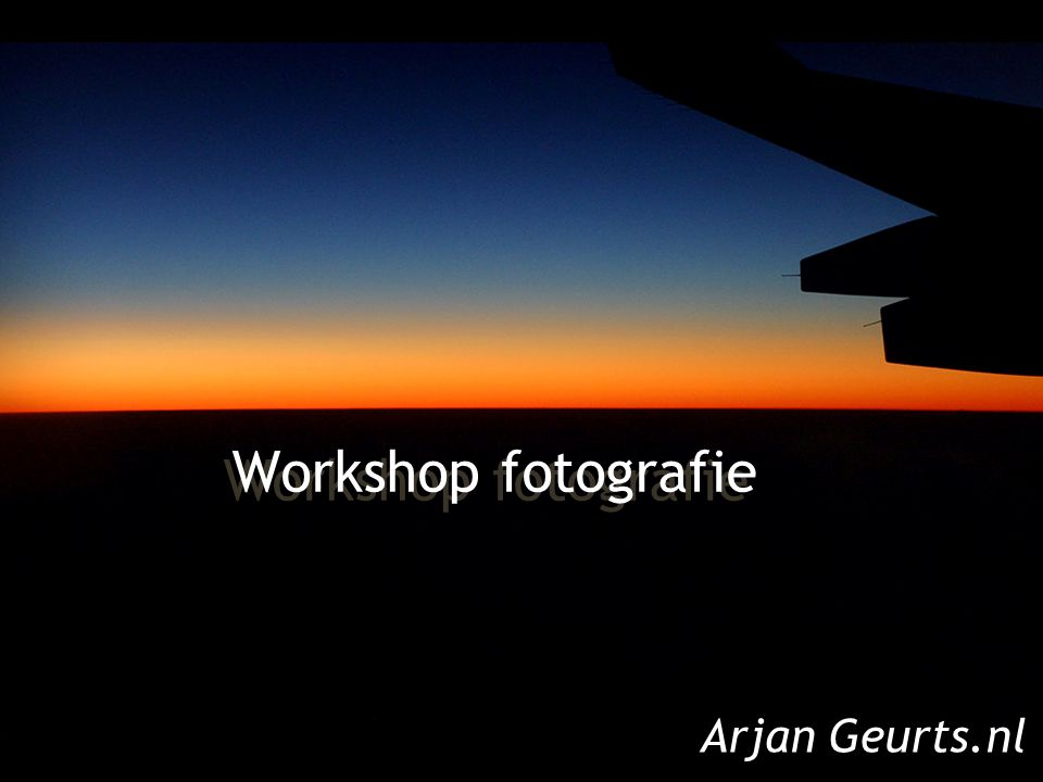 Workshop fotografie Arjan Geurts.nl 4/4/2017