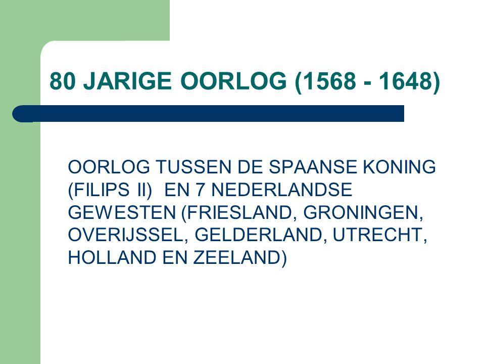 80 JARIGE OORLOG (1568 - 1648)