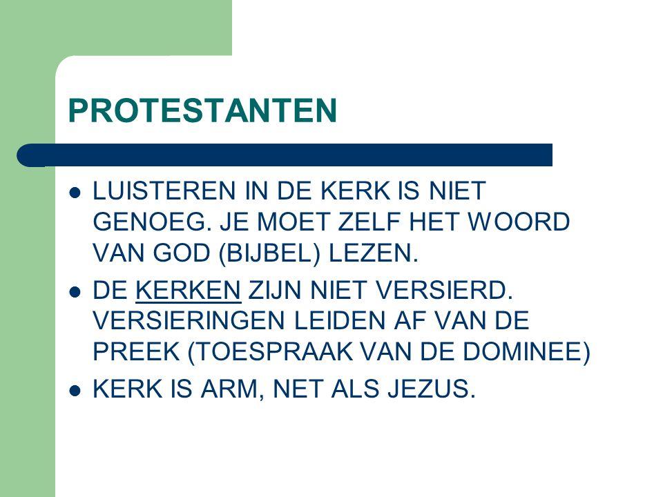 PROTESTANTEN LUISTEREN IN DE KERK IS NIET GENOEG. JE MOET ZELF HET WOORD VAN GOD (BIJBEL) LEZEN.