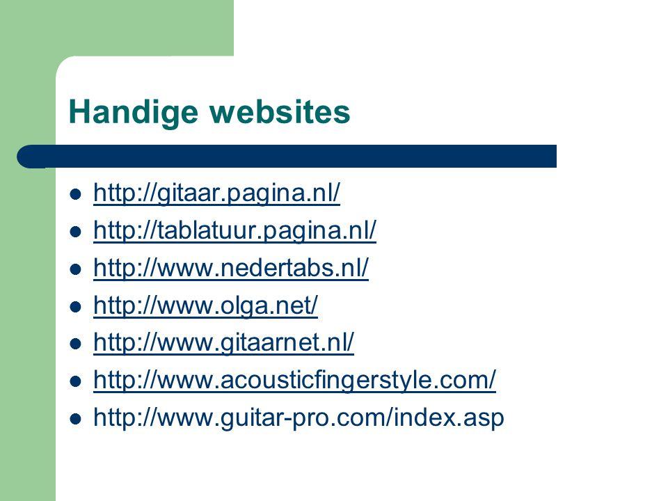 Handige websites http://gitaar.pagina.nl/ http://tablatuur.pagina.nl/