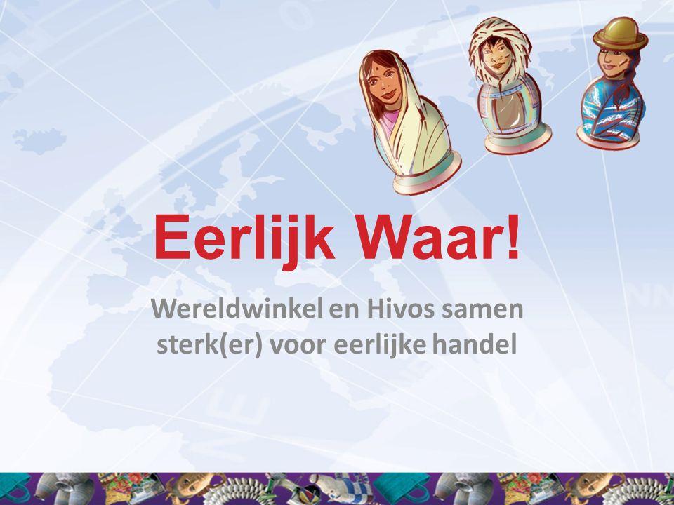 Wereldwinkel en Hivos samen sterk(er) voor eerlijke handel