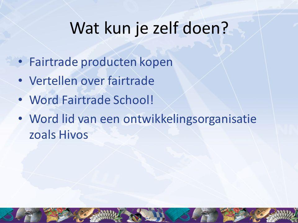 Wat kun je zelf doen Fairtrade producten kopen