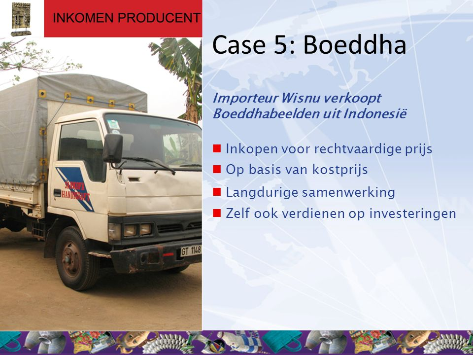 Case 5: Boeddha Importeur Wisnu verkoopt Boeddhabeelden uit Indonesië