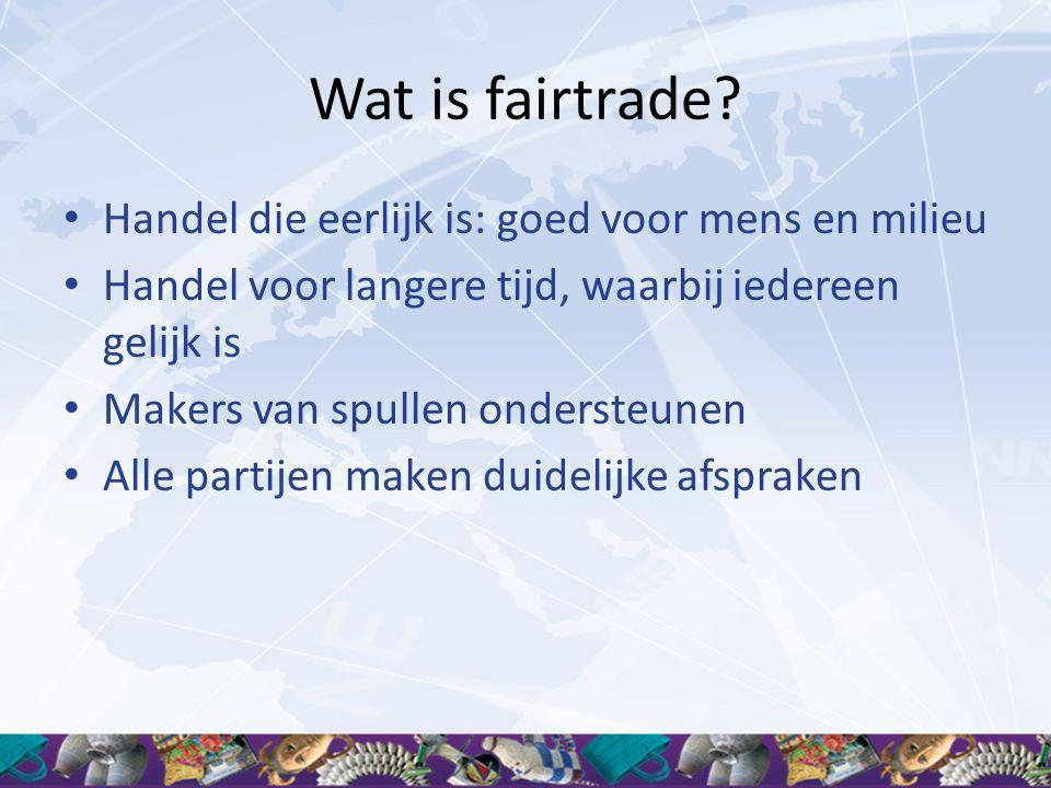 Wat is fairtrade Handel die eerlijk is: goed voor mens en milieu