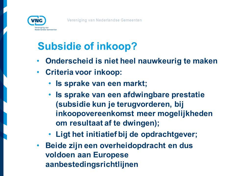 Subsidie of inkoop Onderscheid is niet heel nauwkeurig te maken