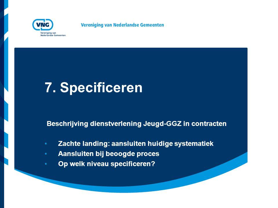 7. Specificeren Beschrijving dienstverlening Jeugd-GGZ in contracten