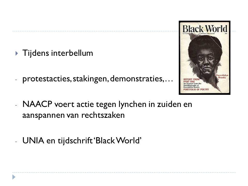 Tijdens interbellum protestacties, stakingen, demonstraties,… NAACP voert actie tegen lynchen in zuiden en aanspannen van rechtszaken.