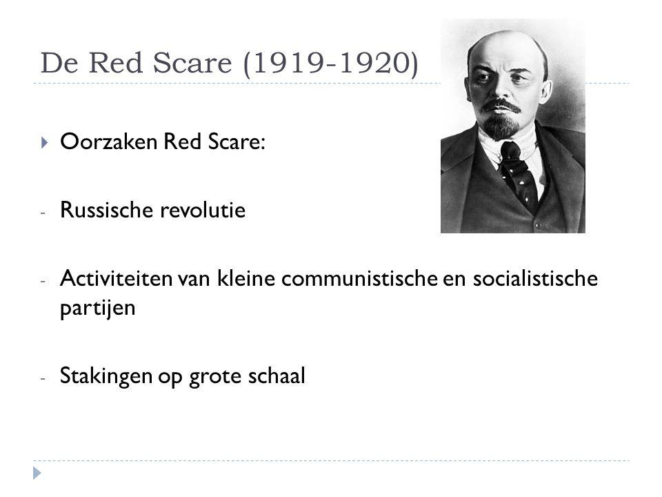 De Red Scare (1919-1920) Oorzaken Red Scare: Russische revolutie