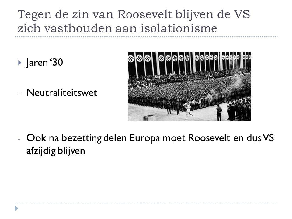 Tegen de zin van Roosevelt blijven de VS zich vasthouden aan isolationisme