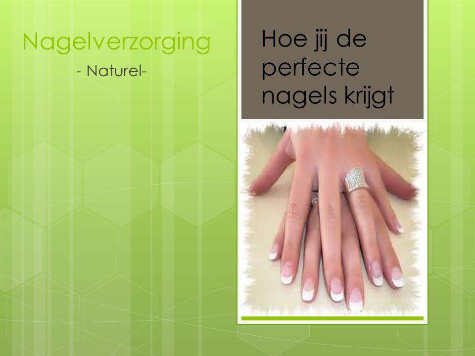 Hoe jij de perfecte nagels krijgt
