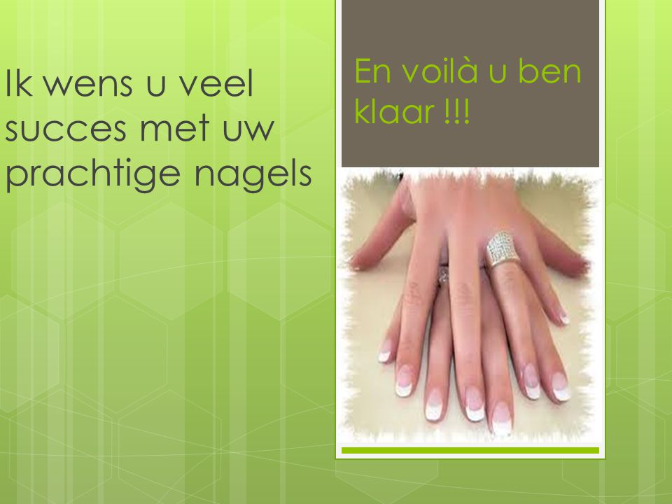 Ik wens u veel succes met uw prachtige nagels