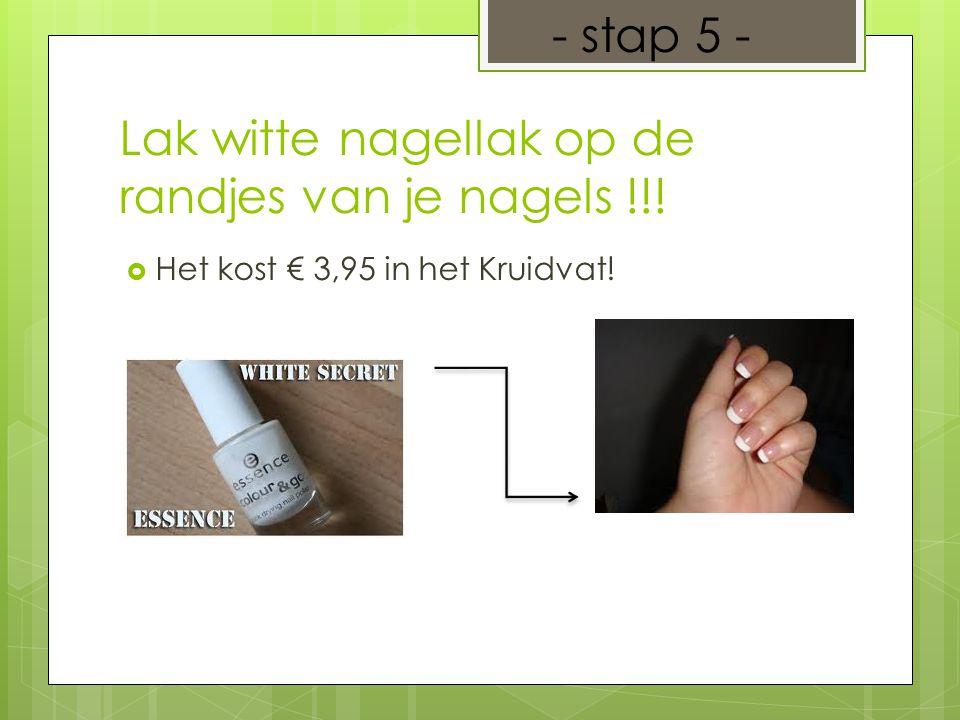 Lak witte nagellak op de randjes van je nagels !!!