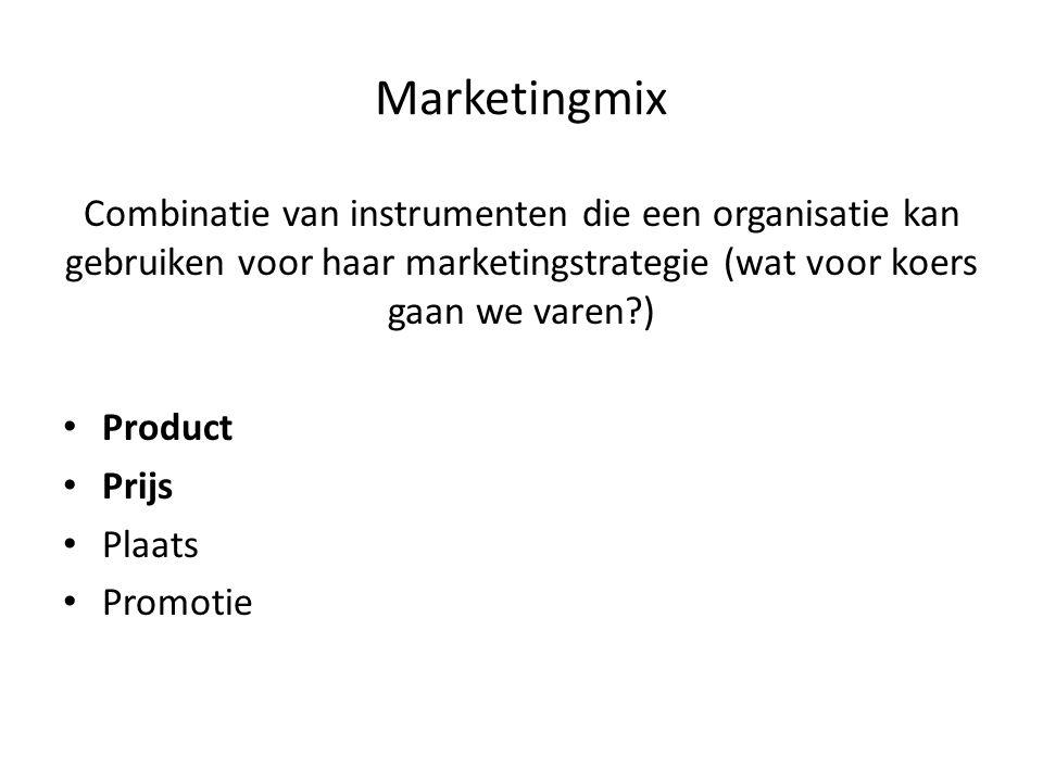 Marketingmix Combinatie van instrumenten die een organisatie kan gebruiken voor haar marketingstrategie (wat voor koers gaan we varen )