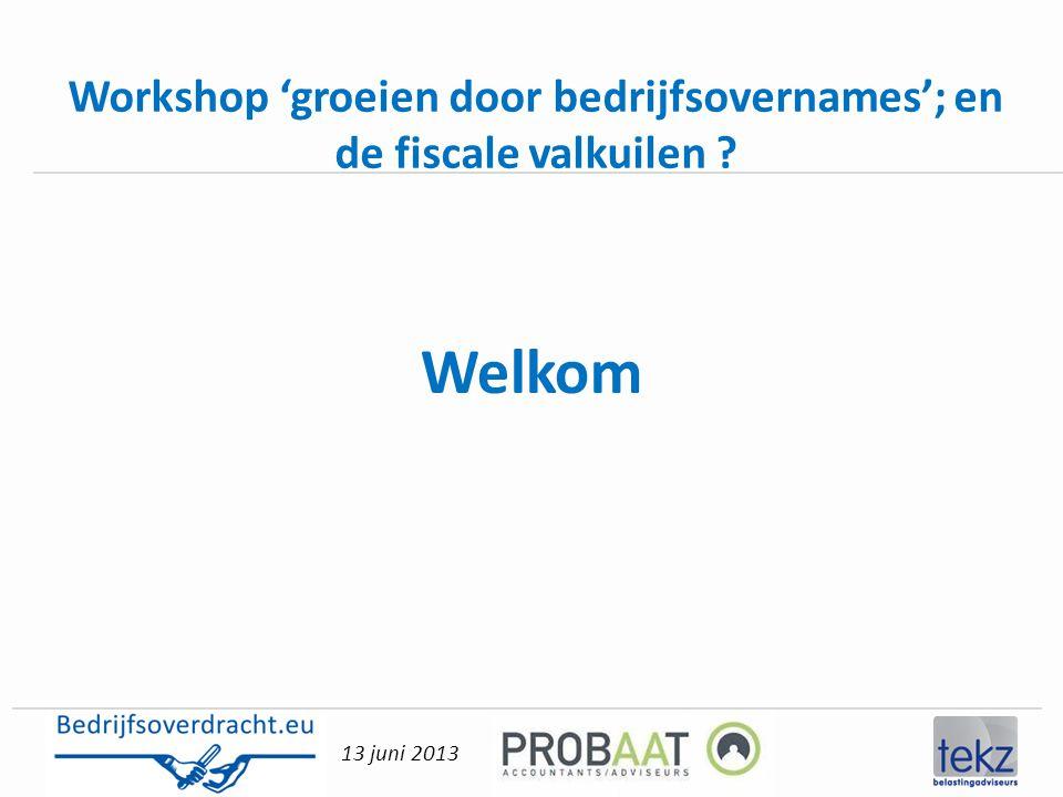Workshop 'groeien door bedrijfsovernames'; en de fiscale valkuilen