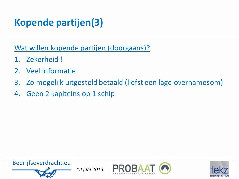 Kopende partijen(3) Wat willen kopende partijen (doorgaans)