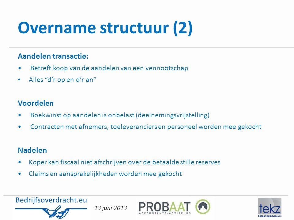 Overname structuur (2) Aandelen transactie: Voordelen Nadelen
