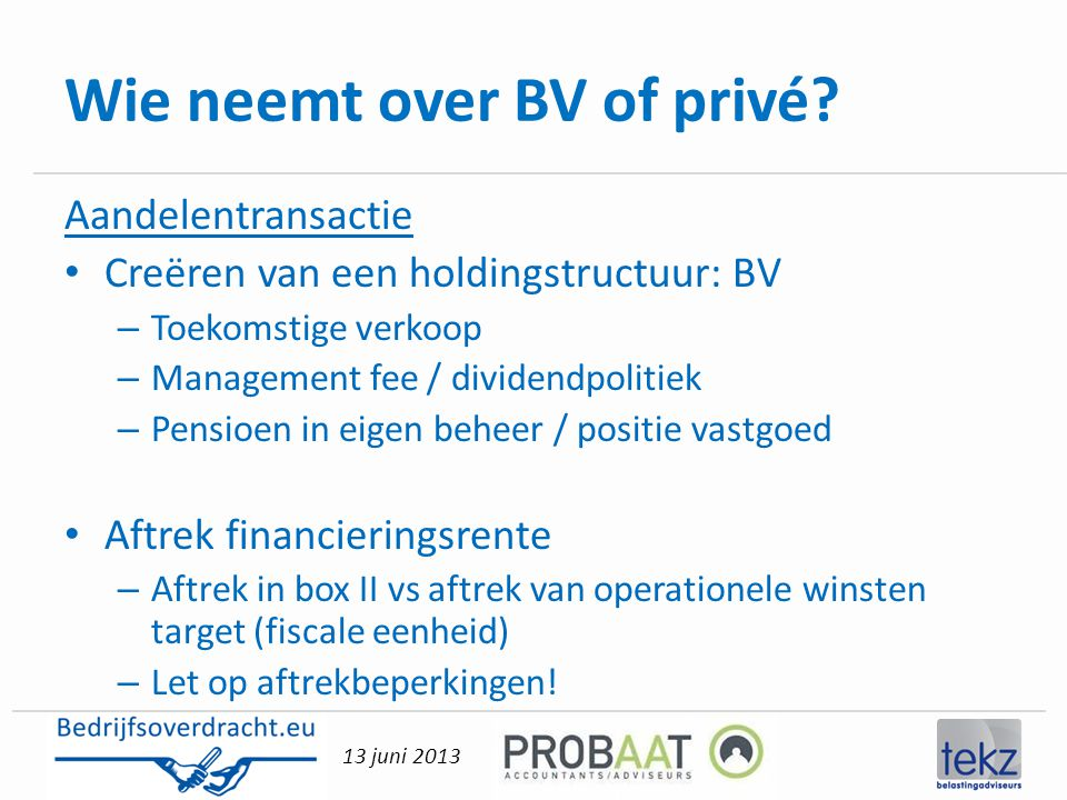 Wie neemt over BV of privé
