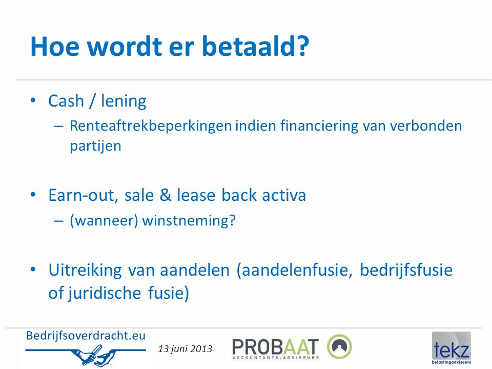 Hoe wordt er betaald Cash / lening Earn-out, sale & lease back activa