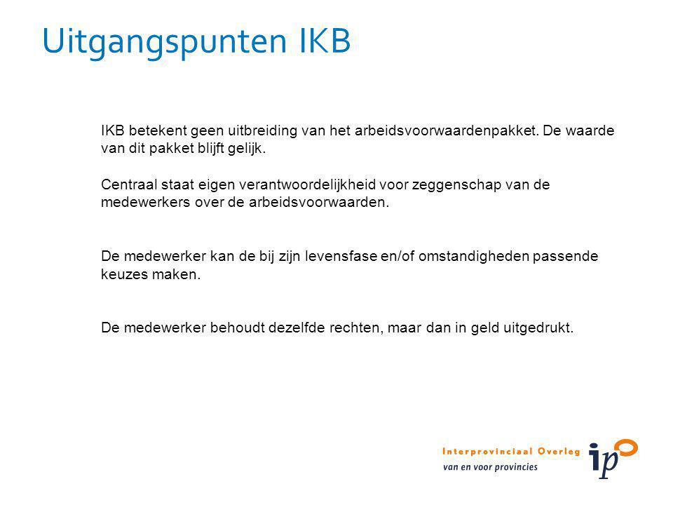 Uitgangspunten IKB IKB betekent geen uitbreiding van het arbeidsvoorwaardenpakket. De waarde van dit pakket blijft gelijk.