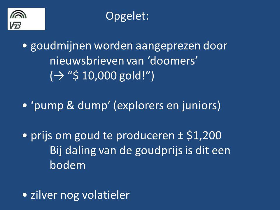 Opgelet: • goudmijnen worden aangeprezen door