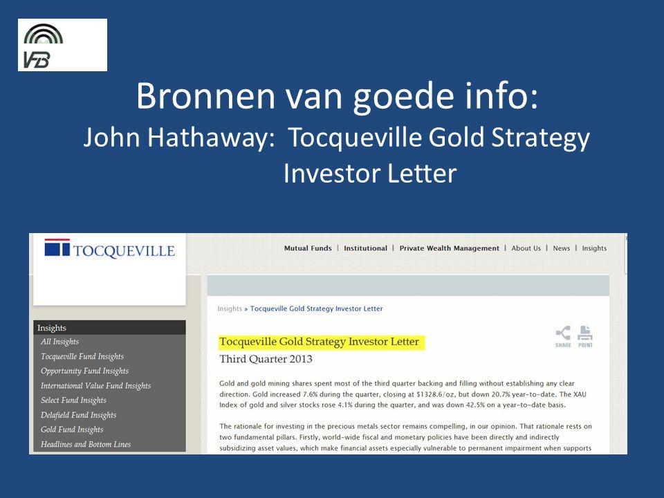 Bronnen van goede info: John Hathaway: Tocqueville Gold Strategy