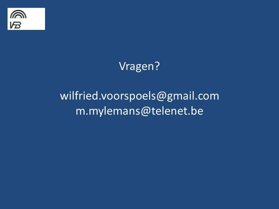 Vragen wilfried.voorspoels@gmail.com m.mylemans@telenet.be