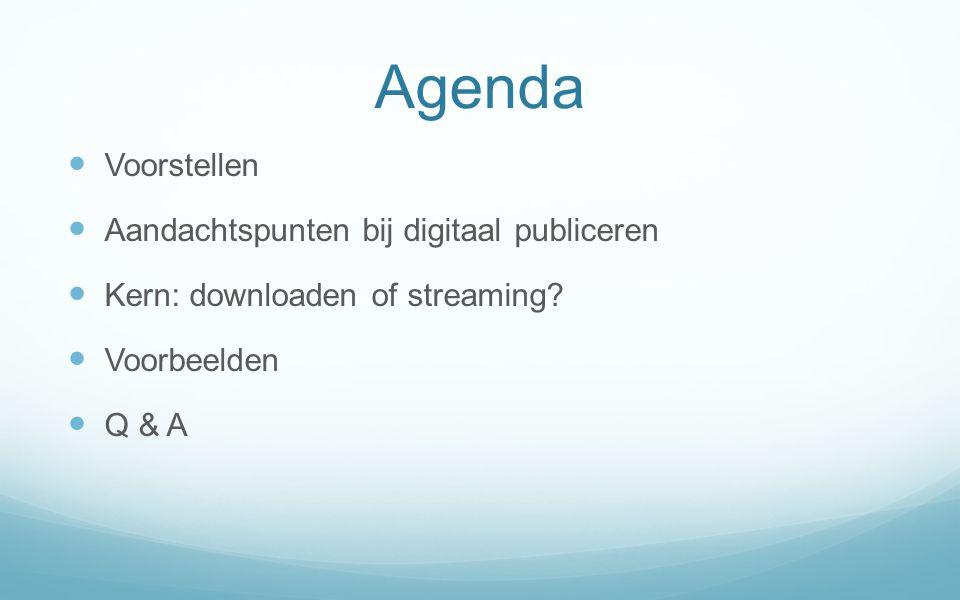 Agenda Voorstellen Aandachtspunten bij digitaal publiceren