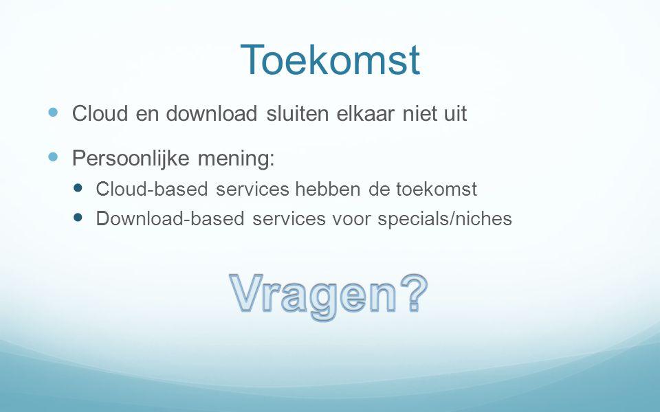 Vragen Toekomst Cloud en download sluiten elkaar niet uit