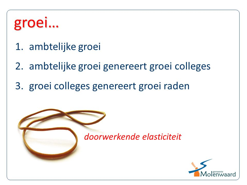 groei… ambtelijke groei ambtelijke groei genereert groei colleges