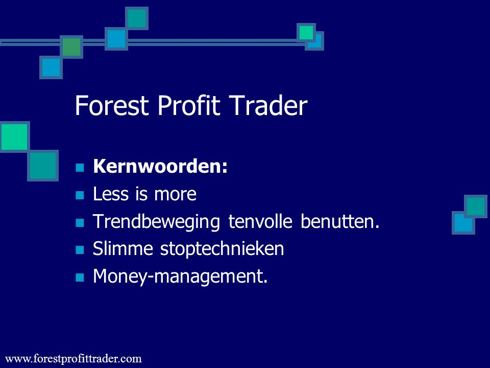 Forest Profit Trader Kernwoorden: Less is more