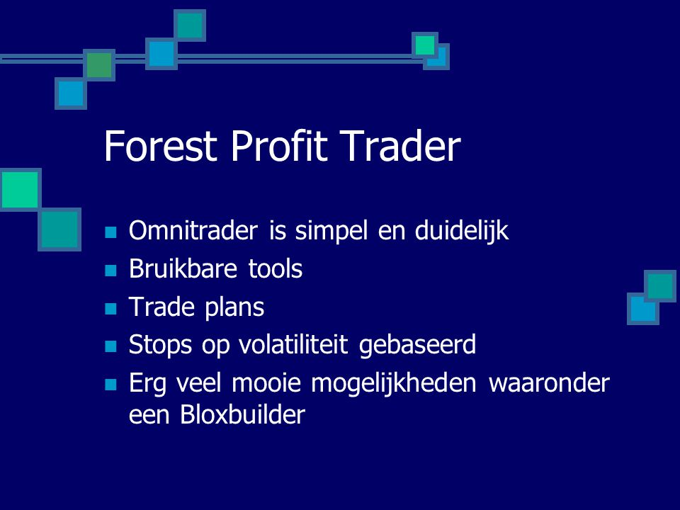 Forest Profit Trader Omnitrader is simpel en duidelijk Bruikbare tools