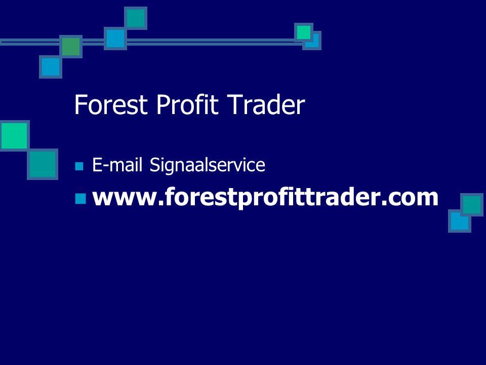 Forest Profit Trader E-mail Signaalservice www.forestprofittrader.com