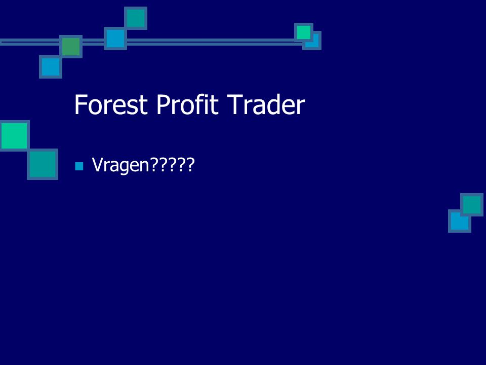 Forest Profit Trader Vragen